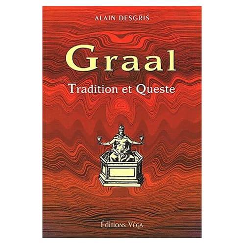 Graal. Tradition et Queste, analyse des textes 'primitifs' par leurs symboles