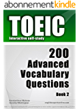 TOEIC Interactive self-study: 200 Advanced Vocabulary Questions - Book 2. A powerful method to learn the vocabulary you need. (English Edition)