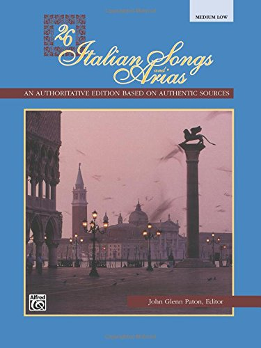 26 Italian Songs & Arias. Med/Low. Bk --- Voix (Moyenne ou Grave)/Piano - Paton, John Glenn (editor) --- Alfred Publishing