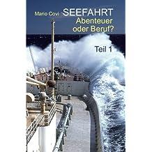 SEEFAHRT - Abenteuer oder Beruf?
