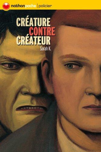 Créature contre créateur par Sarah K.