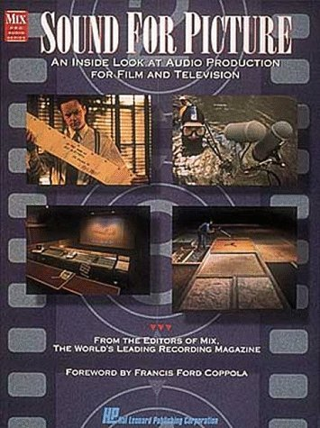 Sound for Picture: An Inside Look at Audio Production for Film and Television (Mix Pro Audio) by Jeff Forlenza (1993-07-02) par Jeff Forlenza