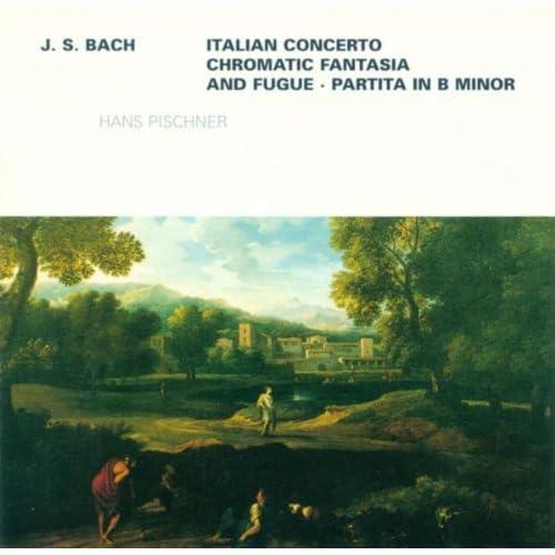 Johann Sebastian Bach: Italian Concerto / Chromatic Fantasia and Fugue, BWV 903 / Overture (Partita) in the French Style, BWV 831 [Pischner]