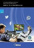Social TV in Deutschland (Schriftenreihe der Niedersächsischen Landesmedienanstalt für privaten Rundfunk, Band 30)