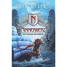 Nimmerherz: Die Flammen des Phönix: Volume 4 (Nimmerherz 4)