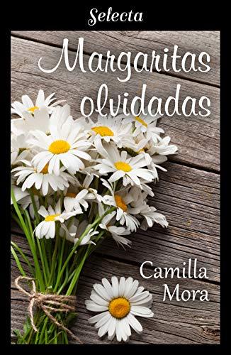 Margaritas olvidadas (Corazones en Manhattan 6) – Camilla Mora