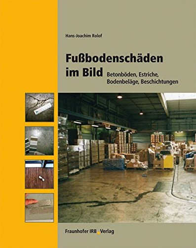 Fußbodenschäden im Bild.: Betonböden, Estriche, Bodenbeläge, Beschichtungen.