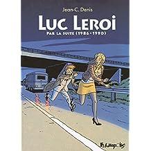 Luc Leroi - Par la suite (1986-1990)