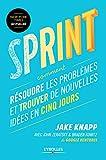 Sprint - Comment résoudre les problèmes et trouver de nouvelles idées en cinq jours - Format Kindle - 9782212194463 - 17,99 €