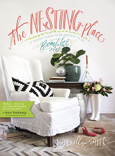 The Nesting Place: It Doesn't Have to Be Perfect to Be Beautiful (English Edition) (Smith Photography Art)