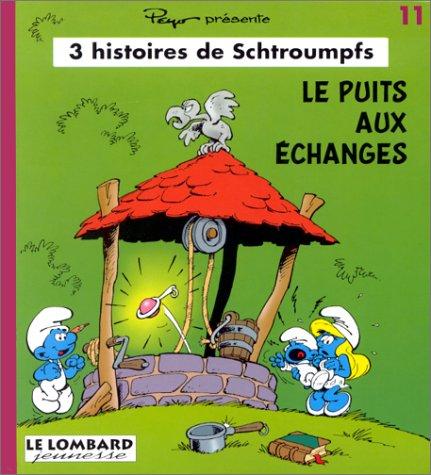 3 Histoires de Schtroumpfs, tome 11 : Le puits aux échanges par Peyo