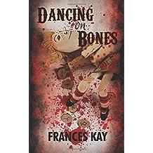 Dancing on Bones