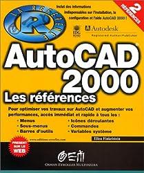 Autocad 2000 - la référence