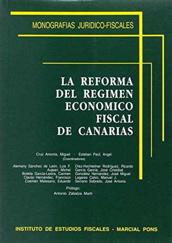 La reforma del régimen económico fiscal de Canarias (Monografías jurídico-fiscales)