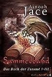 Sammelband: Das Buch der Zaramé I-III (Krone & Feuer Fantasy-Trilogie 4)