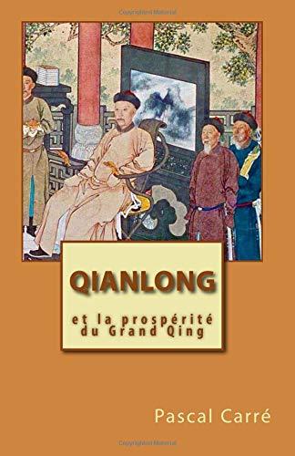 Qianlong et la prospérité du Grand Qing