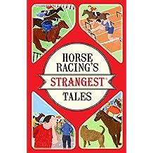 Horse Racing's Strangest Tales (Strangest series)