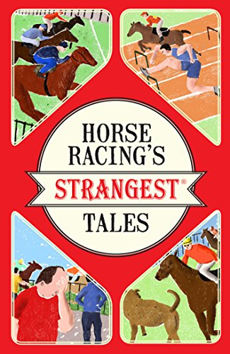 Horse Racing's Strangest Tales (Strangest series) (English Edition) por Andrew Ward