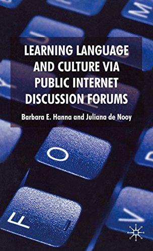 Learning Language and Culture Via Public Internet Discussion Forums par Barbara E. Hanna