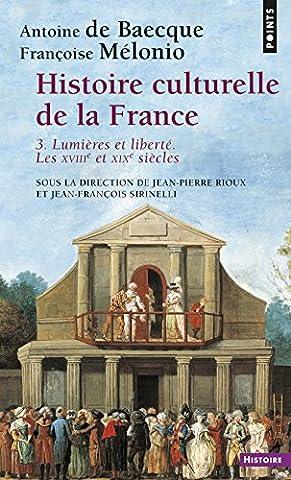 Histoire culturelle de la France : Tome 3 : Lumières