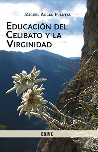 Educación del Celibato y la Virginidad por Miguel Fuentes
