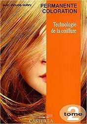 Technologie de la coiffure CAP-BP : Tome 2, Permanente coloration
