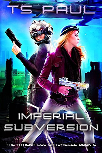 Imperial Subversion: Volume 6 (Athena Lee Chronicles)