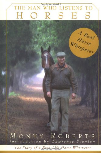 The Man Who Listens to Horses por Monty Roberts