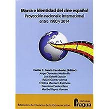 Marca e identidad del cine español.: Proyección nacional e internacional entre 1980 y 2014 (Biblioteca de Ciencias de la Comunicacion)
