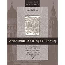 Architecture in the Age of Printing – Orality, Writing, Typography & Printed Images in the History of Architectural Theory