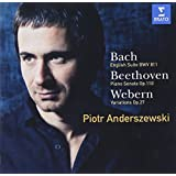 Piotr Anderszewski plays Bach, Beethoven and Webern