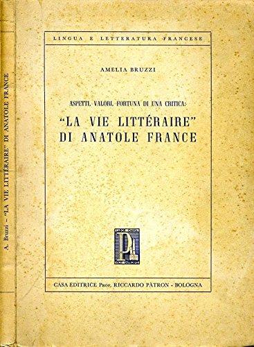 La Vie Litteraire Di Anatole France. Aspetti, valori, fortuna di una critica.