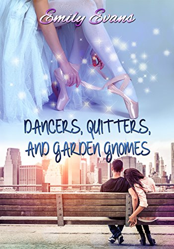 Dancers, Quitters, and Garden Gnomes (English Edition)