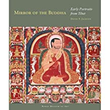 [( Mirror of the Buddha: Early Portraits from Tibet )] [by: David P. Jackson] [Jan-2012]