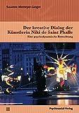 Der kreative Dialog der Künstlerin Niki de Saint Phalle: Eine psychodynamische Betrachtung (Imago)