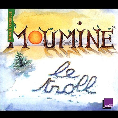 Moumine le Troll (Collection Les histoires du Pince Oreilles ...