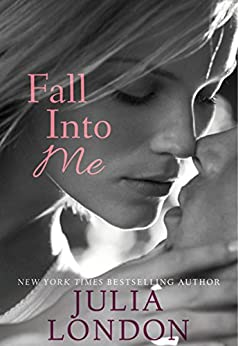 Fall into Me (An Over the Edge Novel) (English Edition) par [London, Julia]