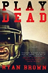 Play Dead by Ryan Brown (2010-10-19)