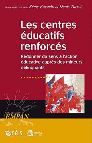 Les centres éducatifs renforcés (Empan) (French Edition)