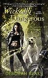 Wickedly Dangerous : A Baba Yaga Novel: Written by Deborah Blake, 2014 Edition, Publisher: BERKLEY - US [Mass Market Paperback]