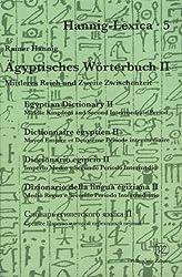 Agyptisches Woerterbuch II: Mittleres Reich Und Zweite Zwischenzeit