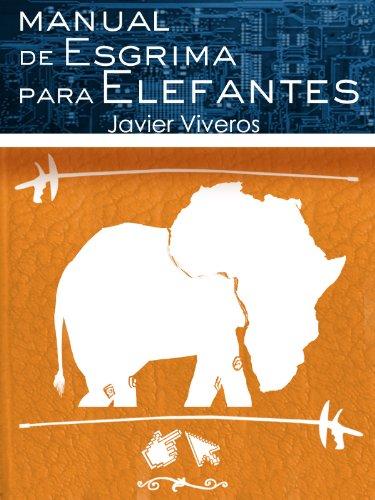 Manual de esgrima para elefantes por Javier Viveros