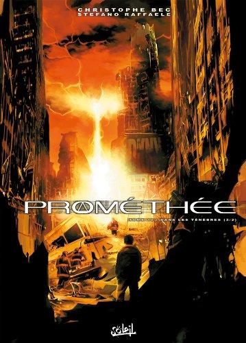 Prométhée T10 : Dans les ténèbres 2/2 par Christophe Bec