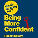 What's Stopping You Being Confident?