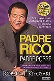 Padre Rico, Padre Pobre. Edición 20 Aniversario: Qué Les Enseñan Los Ricos a Sus Hijos Acerca del Dinero, ¡que Los Pobres y La Clase Media No!