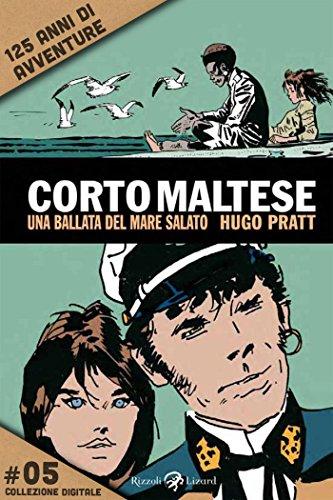 Corto Maltese - Una ballata del mare salato #5: 125 anni di avventure di [Pratt, Hugo]
