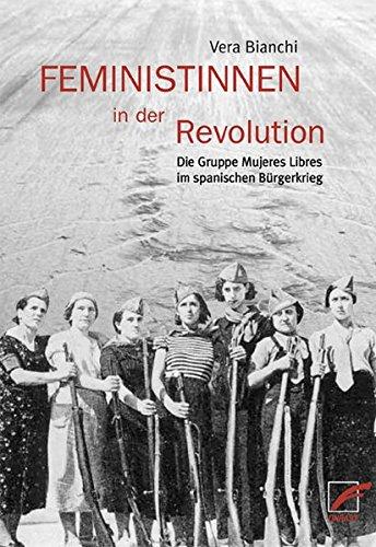 Feministinnen in der Revolution: Die Gruppe Mujeres Libres im Spanischen Bürgerkrieg