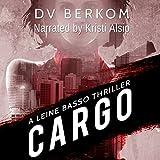Cargo: A Leine Basso Thriller, Book 4