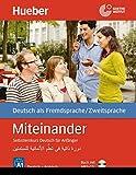 Miteinander Arabische Ausgabe: Selbstlernkurs Deutsch für Anfänger - دورة ذاتية في تعلُّم الألـمانية للمبتدئين / Buch mit 4 Audio-CDs