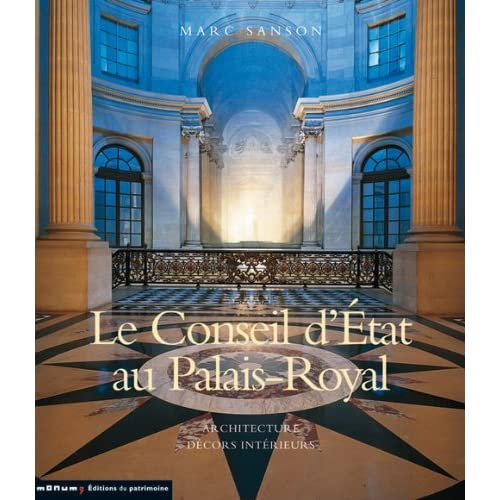 Le Conseil d'Etat au palais-Royal : Architecture Décors intérieurs